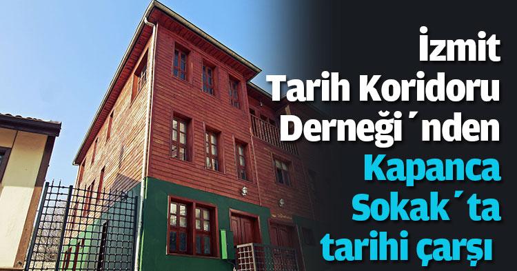İzmit Tarih Koridoru Derneği'nden  Kapanca Sokak'ta tarihi çarşı