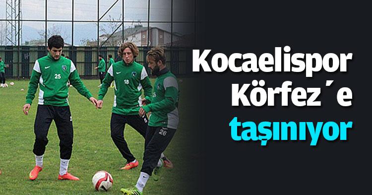 Kocaelispor Körfez'e taşınıyor